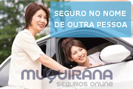 seguro de automóvel pode estar em nome de outra pessoa